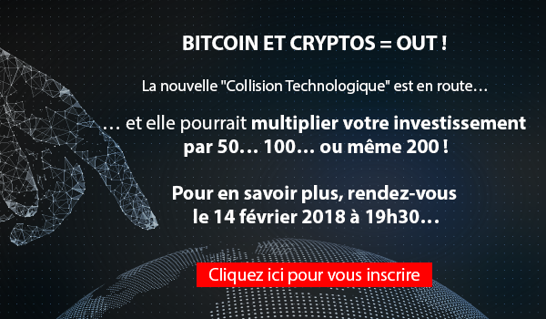 BITCOIN ET CRYPTOS = OUT !