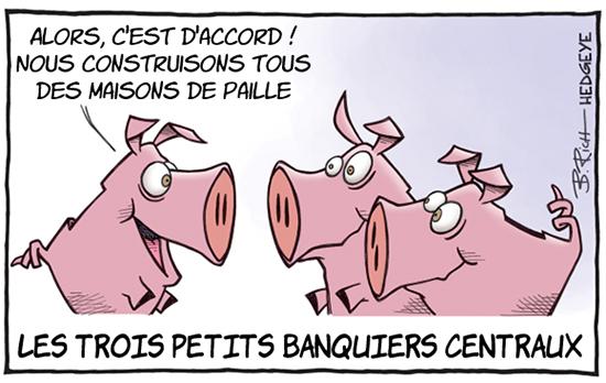 Les trois petits banquiers centraux